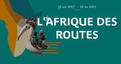 Exposition L'Afrique des Routes au Musée du Quai de Branly